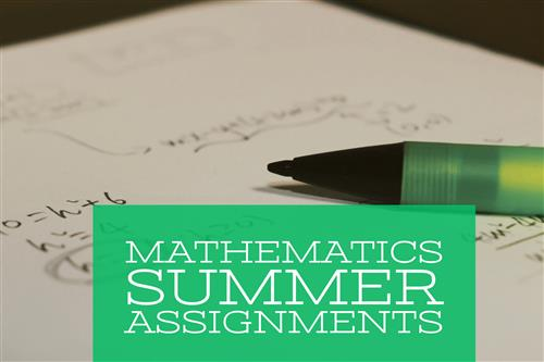 Mathematics Summer Assignments