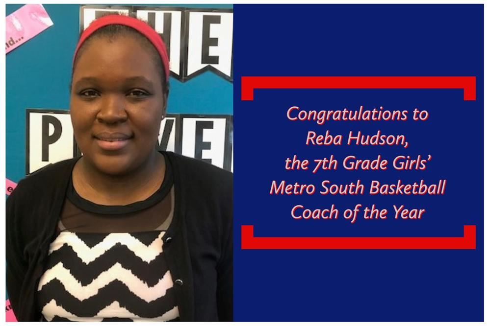 Congratulations to Reba Hudson for being named 7th Grade Girls' Metro South Basketball Coach of The Year!